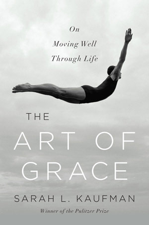 The Art of Grace by Sarah L. Kaufman